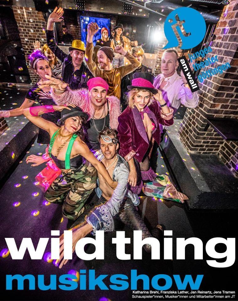 Wild Thing – Musikshow, Premiere am 18.01.2020 im Jungen Theater Göttingen